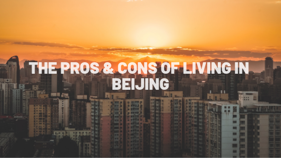 Living in Beijing Pros And Cons